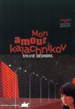 MON AMOUR KALACHNIKOV de Sylvie Deshors Couv3110