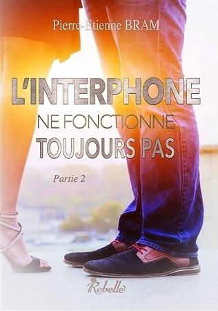 BRAM Pierre-Etienne - L'interphone ne fonctionne toujours pas - Tome 2 Couv7210