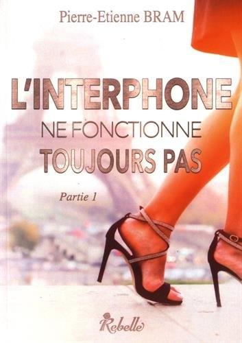 BRAM Pierre-Etienne - L'interphone ne fonctionne toujours pas - Tome 1 Couv7410