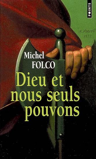 [Folco, Michel] Dieu et nous seuls pouvons [France, du XVII ème  au XX ème siècle] Dieu_e10