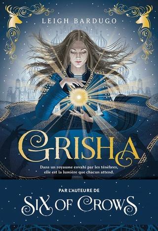 The Grisha Trilogy - Tome 1: Les Orphelins du Royaume de Leigh Bardugo 21369210
