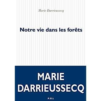 [Darrieussecq, Marie] Notre vie dans les forêts Aaa27