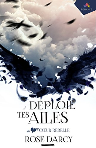 DARCY Rose - Coeur Rebelle: déploie tes ailes tome 4 512qnq10