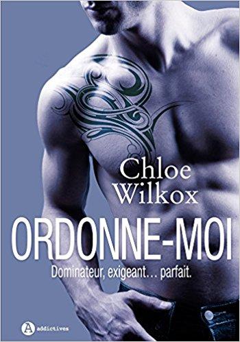 WILKOX Chloé - Ordonne moi! L'intégrale 513z3510