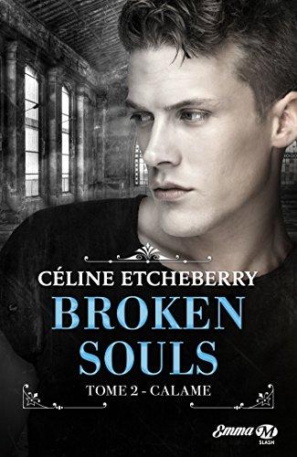 ETCHEBERRY Céline - BROKEN SOULS- tome 2: Calame 51driq10
