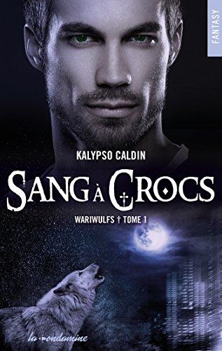 CALDIN Kalypso - Wariwulfs - Tome 1: Sang à Crocs 51fgyt10