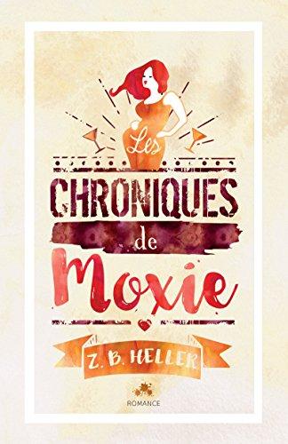 HELLER Z.B -Les chroniques de Moxie - Tome 1 51xiwz10