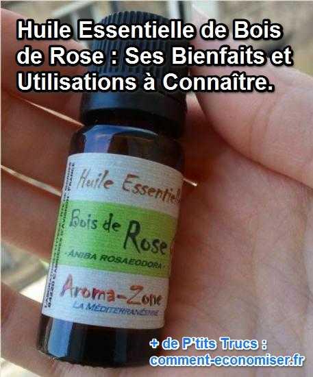 Huile Essentielle de Bois de Rose : Ses Bienfaits et Utilisations à Connaître.  Bienfa10