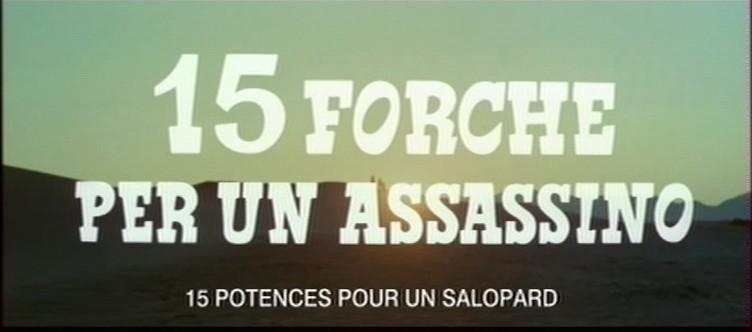 Quinze potences pour un salopard -  Quindici forche per un assassino - 1967 - Nunzio Malasomma - Page 2 Vlcsna10