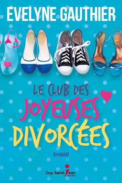 [Evelyne Gauthier] Le club des joyeuses divorcées Couv1410