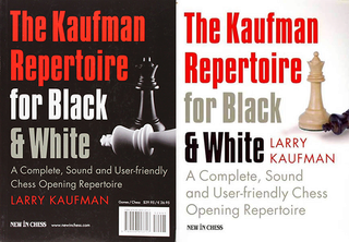 The Kaufman Repertoire for Black and White: A Complete, Sound and User-Friendly Chess Opening Repertoire 15071810