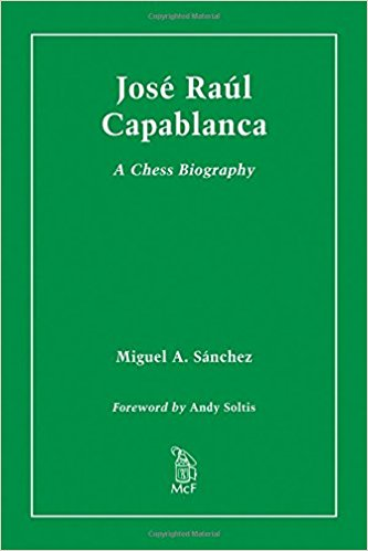 Jose Raul Capablanca: A Chess Biography by Miguel Sanchez 41pbha11