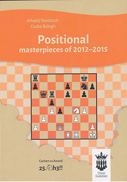 Positional masterpieces of 2012-2015 by Arkadij Naiditsch and Csaba Balogh Captur11