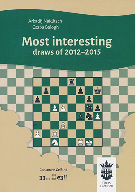 Most interesting draws of 2012-2015 by Arkadij Naiditsch and Csaba Balogh Captur13