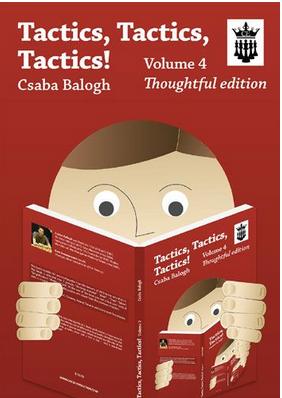 Tactics, Tactics, Tactics: Volume 4ThoughtfulEdition - Csaba Balog Captur18