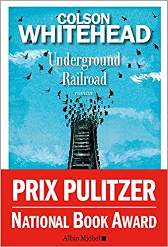 [Whitehead, Colson] Underground Railroad Underg10
