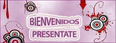 BIENVENIDOS - PRESENTATE