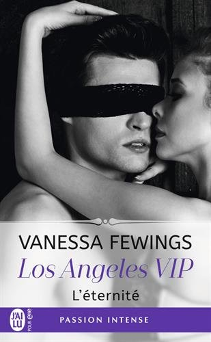 FEWINGS Vanessa - LOS ANGELES VIP - Tome 3 : L'éternité Eterni10