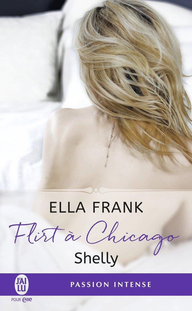 FRANK Ella - Flirt à Chicago - Tome 2 : Shelly Flirt10