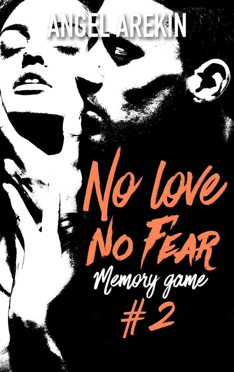 AREKIN Angel - NO LOVE NO FEAR -Tome 2 : Memory Game No_lov11