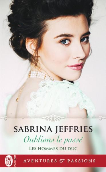 JEFFRIES Sabrina - LES HOMMES DU DUC - tome 1 : Oublions le passé Oublio10