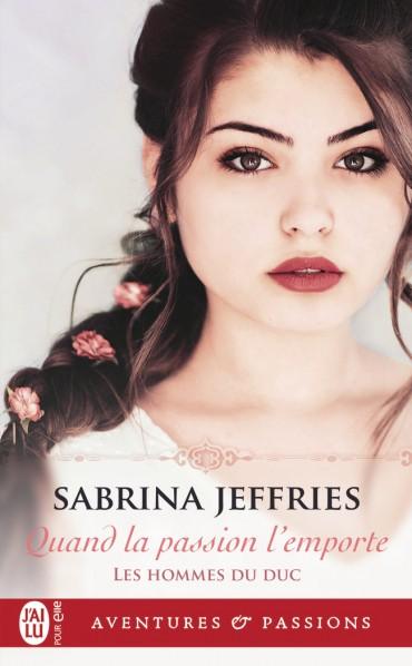 JEFFRIES Sabrina - LES HOMMES DU DUC - tome 2 : Quand la passion l'emporte  Quand-10
