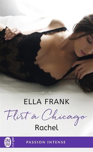 FRANK Ella - Flirt à Chicago - Tome 3 : Rachel Rachel10