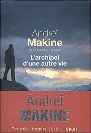 L'Archipel d'une autre vie, Andreï Makine  L_arch10