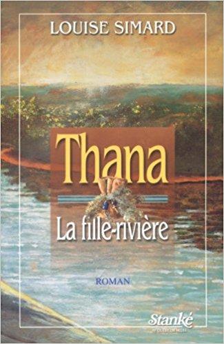[Simard, Louise] Thana, la fille-rivière - Tome 1 51n5wj10