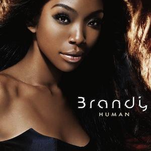 DISCOGRAPHY: @4everBRANDY • @ATLANTICRECORDS @EPIC_RECORDS @RODNEYJERKINS @TIMBALAND Human110