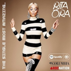 NEW TRACKS: @RITAORA • 'THE SINGLE MOST AMAZING..' • @ATLANTICRECORDS • @ALITAMPOSI @thisisWATT @JIMMYNAPES @DALLASK @GEORGIAKU @RITUALS Ritasi10