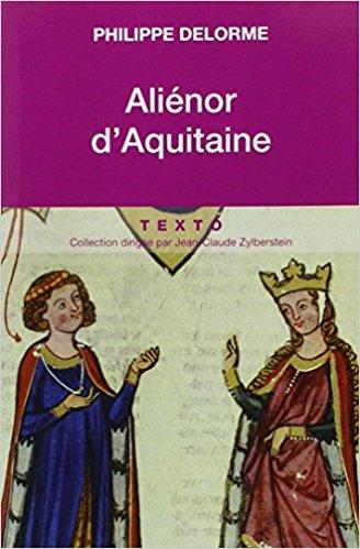 [Delorme, Philippe] Aliénor d'Aquitaine : Epouse de Louis VII, mère de Richard Coeur de Lion 510bvr10