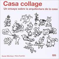 Casa Collage. Xavier Monteys y Pere Fuentes