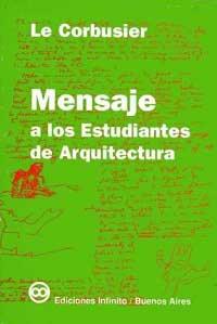 Mensaje a los estudiantes de Arquitectura. Le Corbusier
