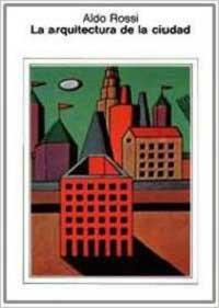 La arquitectura de la ciudad. Aldo Rossi