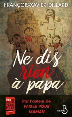 [Dillard, François-Xavier] Ne dis rien à papa Cvt_ne10