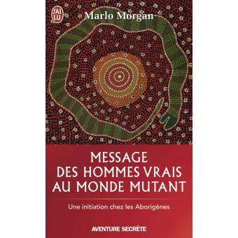 """""""Message des hommes vrais au monde mutant"""",  Marlo Morgan 1540-110"""