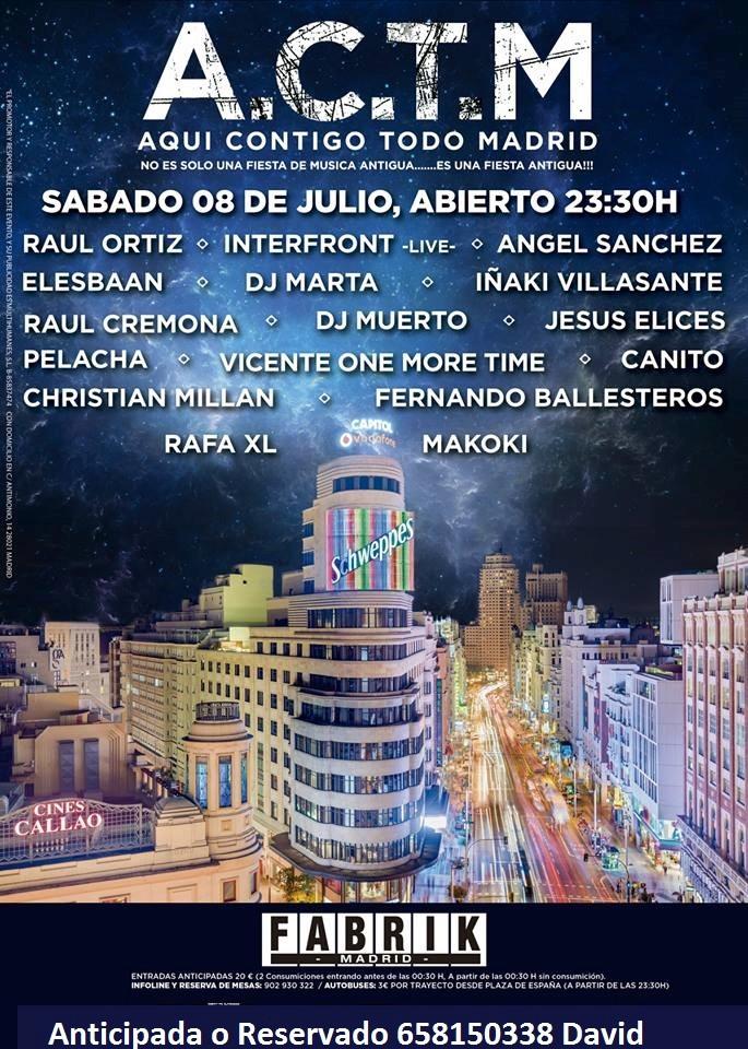 08.07.17: ACTM - FABRIK-MADRID PIDE TU ENTRADA ANTICIPADA O RESERVADO 658150338 DAVID Actm10