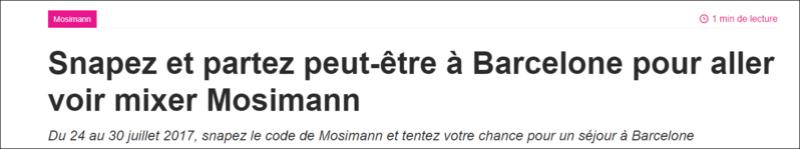 {[24/07/2017)}  Snapez et partez peut-être à Barcelone pour aller voir mixer Mosimann Casqu128