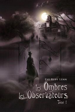 LENN Eve Ruby - Les Ombres : Tome 1 Les Observateurs 100_le10