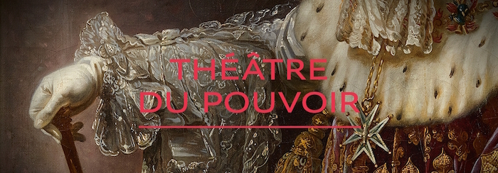 Exposition : Le théâtre du pouvoir. Petite Galerie du Louvre Pagepr10