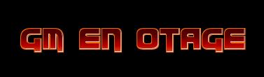 "Event "" GM en otage "" Otage10"
