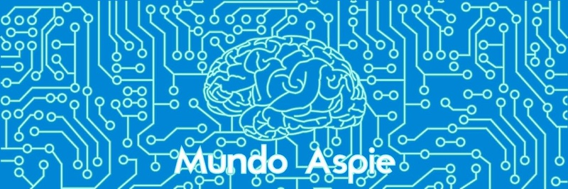 Mundo Aspie. Soy aspie - soy geek