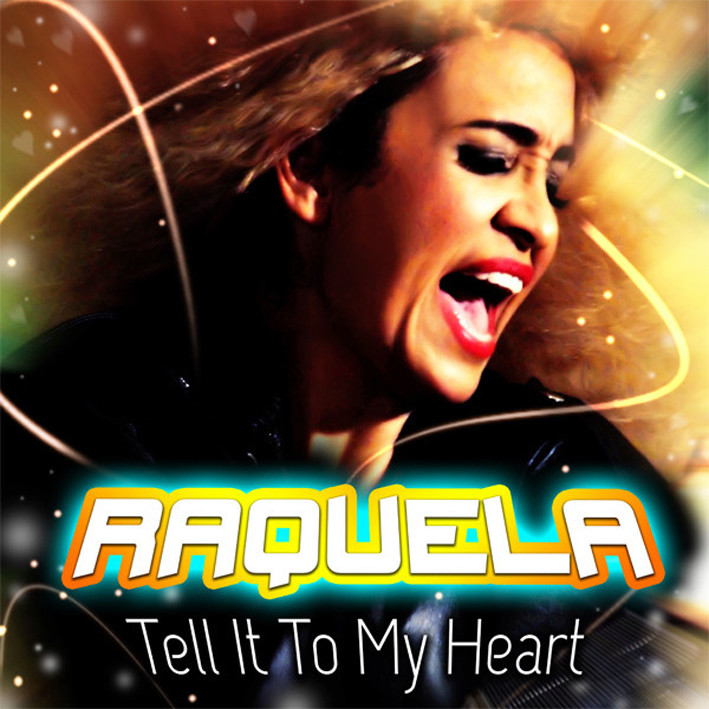 Raquela - Tell It To My Heart (Remixes) Raquel10