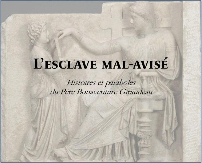 L'esclave mal-avisé : parabole du père Bonaventure Giraudeau L_escl10