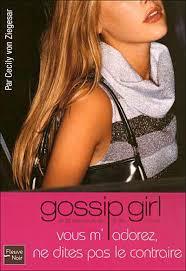 [Von Ziegesar, Cecily] Gossip Girl - Tome 2 : Vous m'adorez, ne dites pas le contraire Gg210