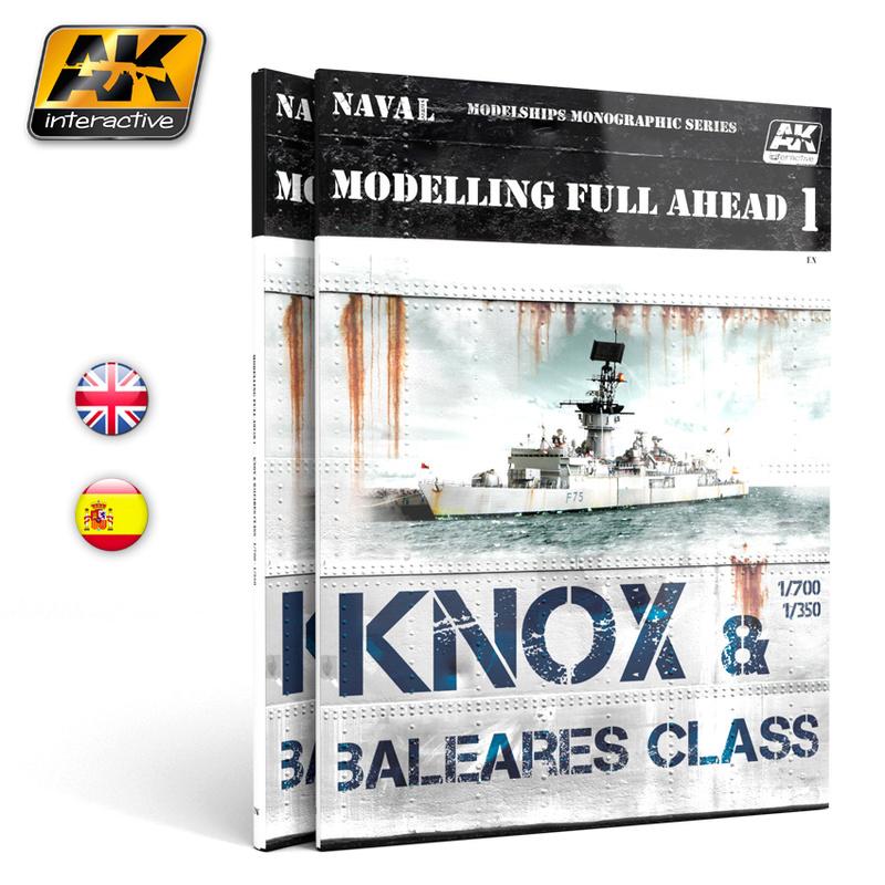 AK Interactive : NAVAL MODELLING FULL AHEAD 1: KNOX & Baleares Class. Ak09811