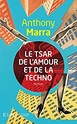 [Marra, Anthony]  Le Tsar de l'amour et de la techno Le_tsa11