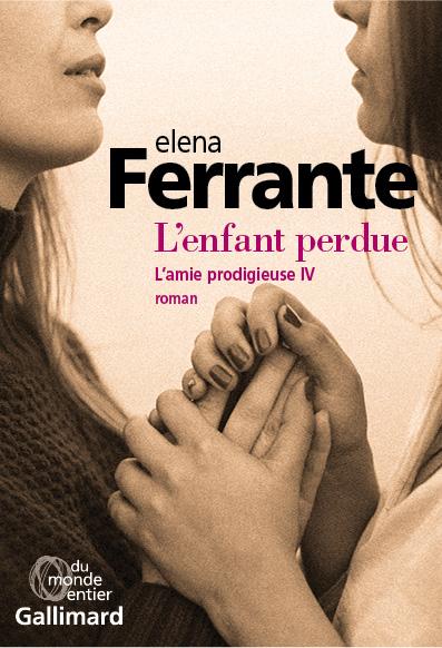 L'amie prodigieuse, tome 4 - L'Enfant Perdue d'Elena Ferrante Amie10