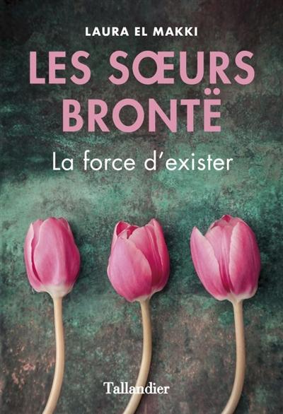 Les Soeurs Brontë : la force d'exister de Laura El Makki Makki10